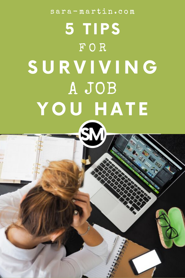 5 Tips for Surviving a Job You Hate