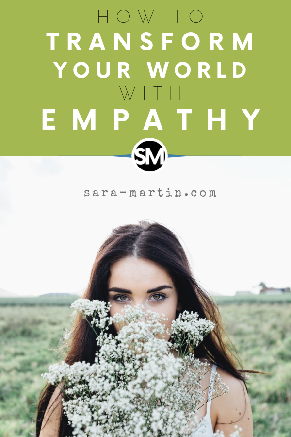 how to transform your world with empathy